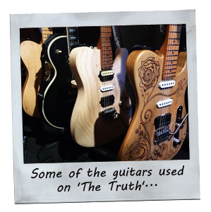 Some of the guitars used on 'The Truth'...